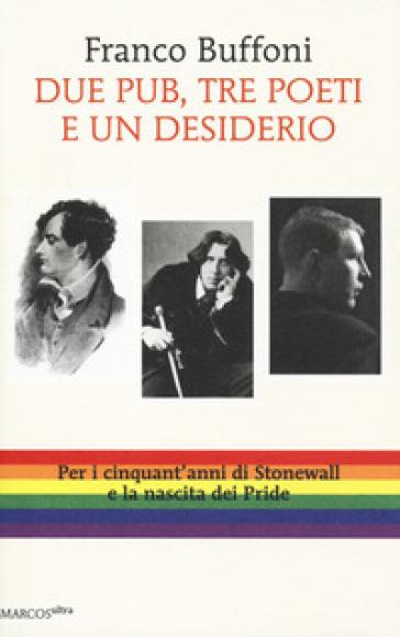 Due pub, tre poeti e un desiderio - Franco Buffoni  