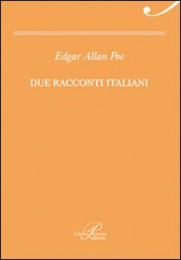 Due racconti italiani: Incontro a Venezia-Il barile di Amontillado - Edgar Allan Poe | Ericsfund.org