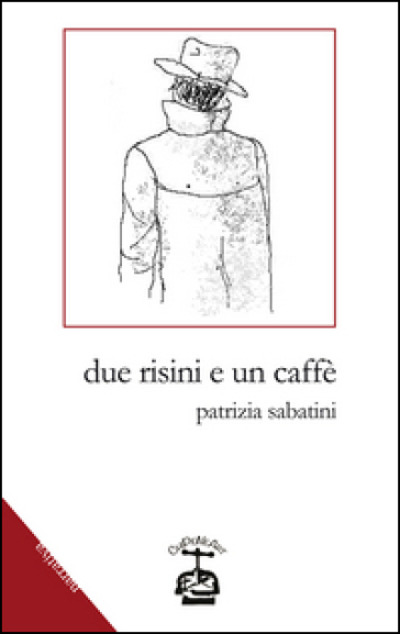Due risini e un caffè - Patrizia Sabatini |