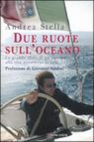 Due ruote sull'oceano - Andrea Stella |