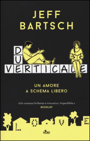 Due verticale. Un amore a schema libero - Jeff Bartsch |