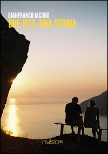 Due vite, una storia - Giovanni Iacono |