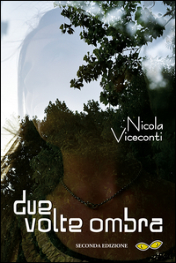 Due volte ombra - Nicola Viceconti | Ericsfund.org