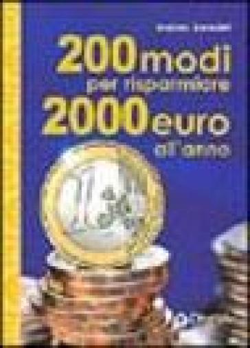 Duecento modi per risparmiare 2000 euro l'anno - Andrea Benedet | Thecosgala.com