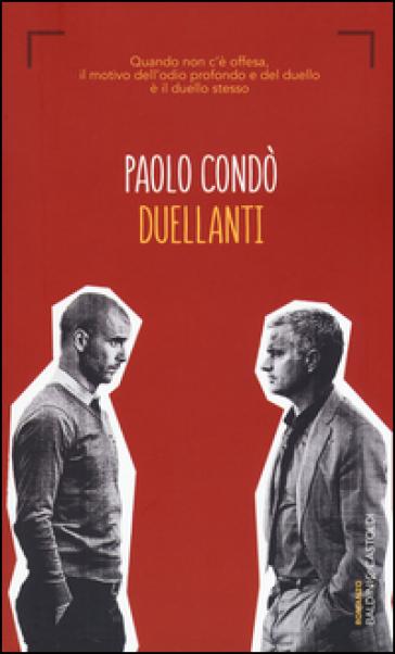 Duellanti - Paolo Condò |