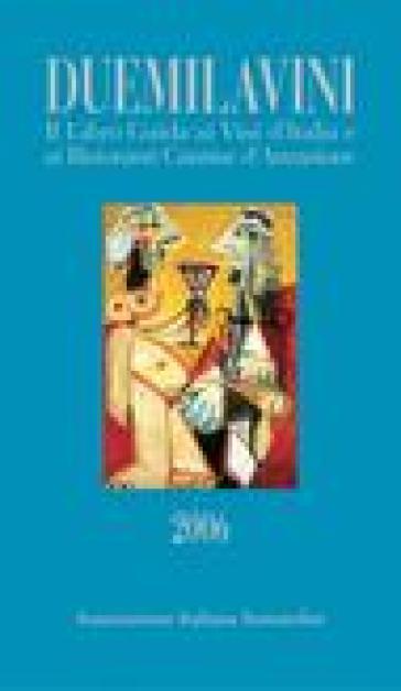 Duemilavini 2006. Il libro guida ai vini d'Italia e ai ristoranti cantine d'attrazione - Associazione Italiana Sommelie |