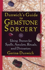 Dunwich s Guide to Gemstone Sorcery