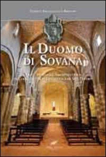 Il Duomo di Sovana. Arte, storia ed architettura della Cattedrale romanica di San Pietro - R. Conforti |