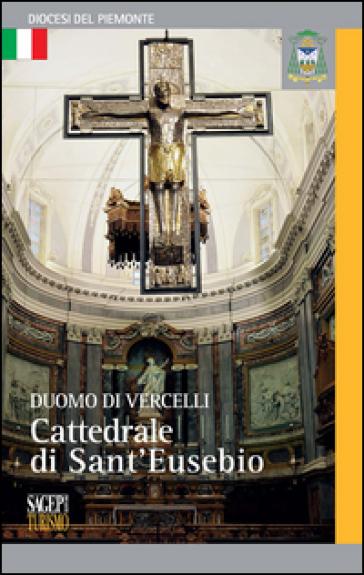 Duomo di Vercelli. Cattedrale di Sant'Eusebio - Daniele De Luca |