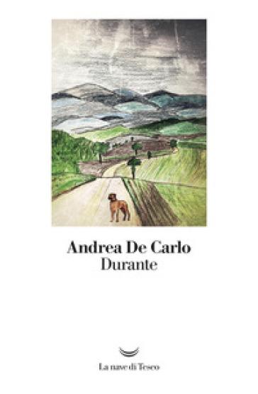 Durante - Andrea De Carlo |