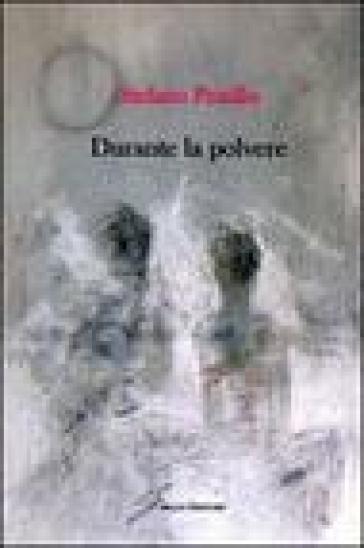 Durante la polvere - Stefano Pestillo pdf epub