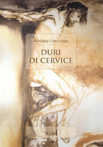 Duri di cervice - Raffaele Carlettini | Kritjur.org