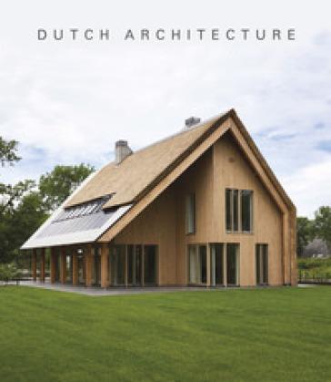 Dutch architecture. Ediz. illustrata - Marjolein Visser  
