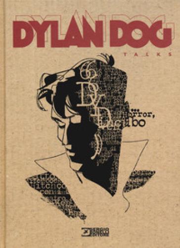 Dylan Dog talks. Ediz. illustrata - M. Nucci |