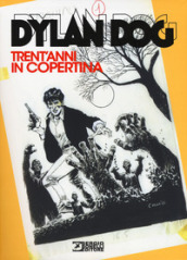 Dylan Dog trent anni in copertina
