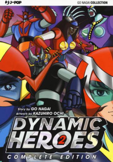 Dynamic heroes. 2. - Go Nagai  