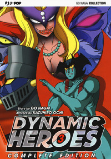 Dynamic heroes. 3. - Go Nagai |