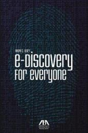 E-Discovery for Everyone