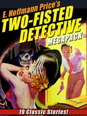 E. Hoffmann Price s Two-Fisted Detectives MEGAPACK®