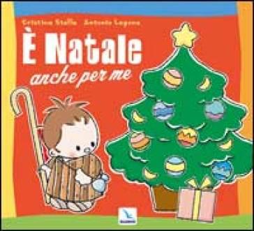 E Natale anche per me - Cristina Stella |