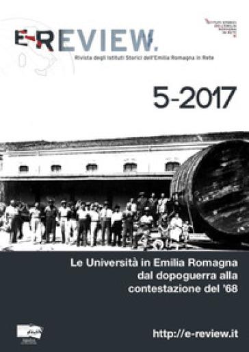 E-Review. Rivista degli Istituti Storici dell'Emilia Romagna in Rete (2017). 5: Le Università in Emilia Romagna dal dopoguerra alla contestazione del '68 - A. Breccia | Kritjur.org