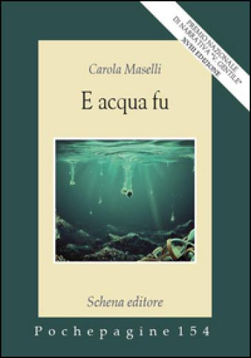 E acqua fu - Carola Maselli pdf epub