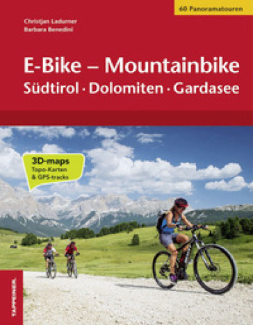 E-bike-mountainbike. Sudtirol, Dolomiten, Gardasee - Christjan Ladurner  