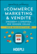 E-commerce. Marketing & vendite. Strumenti e strategie per vendere online