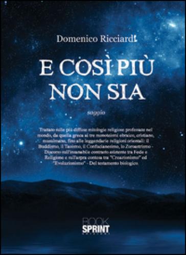 E così più non sia - Domenico Ricciardi |