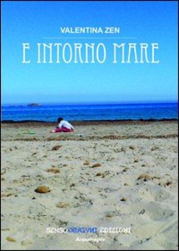 E intorno mare - Valentina Zen |