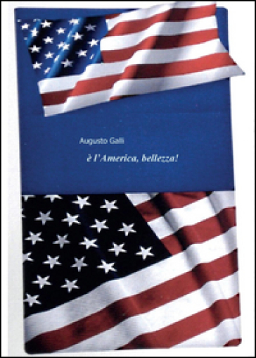 E l'America, bellezza! - Augusto Galli | Kritjur.org