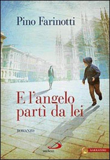 E l'angelo partì da lei - Pino Farinotti | Kritjur.org