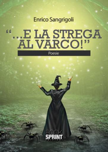 «...E la strega al varco!» - Enrico Sangrigoli pdf epub