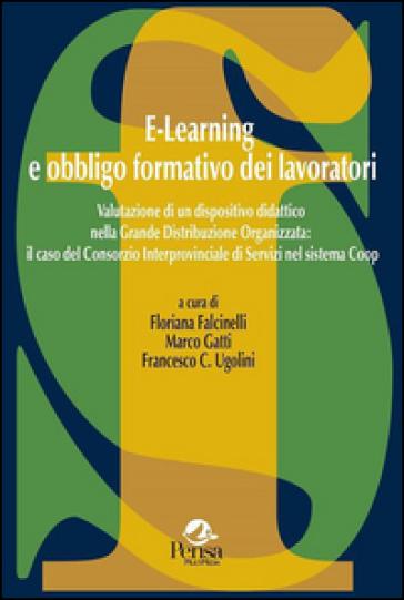 E-learning e obbligo formativo dei lavoratori. Valutazione di un dispositivo didattico nella grande distribuzione organizzata... - F. Falcinelli |