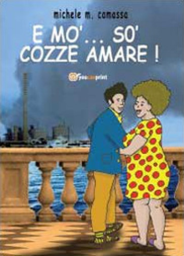 E mo' so' cozze amare