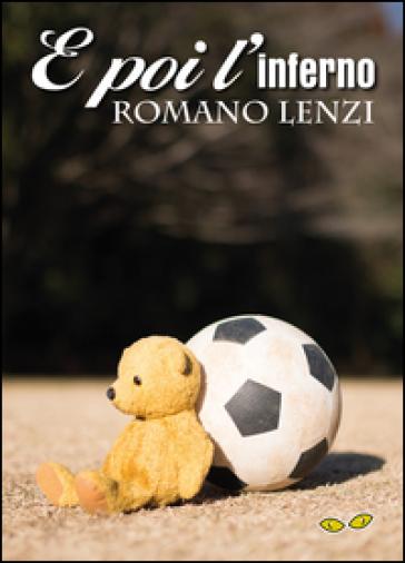 E poi l'inferno - Romano Lenzi |