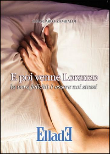 E poi venne Lorenzo - Giancarlo Zambaldi  