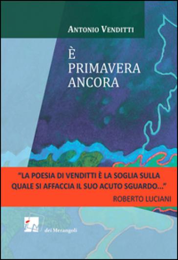 E primavera ancora - Antonio Venditti |