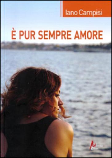 E pur sempre amore - Iano Campisi |