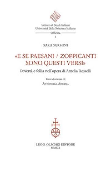 «E se paesani / zoppicanti sono questi versi». Povertà e follia nell'opera di Amelia Rosselli - Sara Sermini |