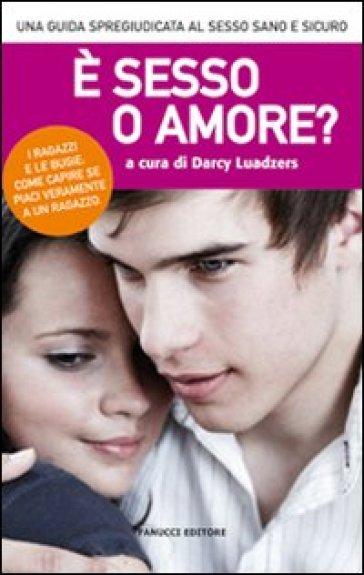 E sesso o amore? - Darcy Luadzers | Jonathanterrington.com