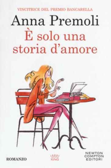 E solo una storia d'amore - Anna Premoli |
