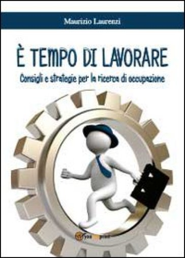 E tempo di lavorare - Maurizio Laurenzi | Rochesterscifianimecon.com