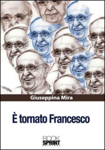 E tornato Francesco - Giuseppina Mira |