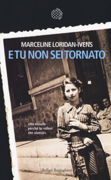 E tu non sei tornato - Marceline Loridan-Ivens |