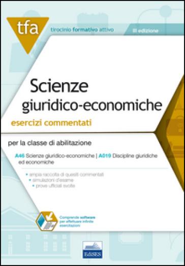 E9. TFA scienze giuridico-economiche. Esercizi commentati per la classe A46 (ex A019)