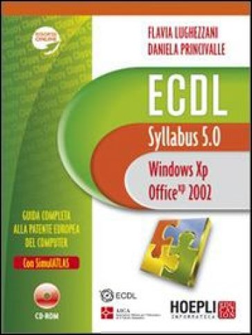 ECDL. Syllabus 5.0. Windows XP, Office 2002. Con CD-ROM