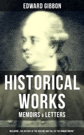 EDWARD GIBBON: Historical Works, Memoirs & Letters (Including