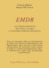 EMDR. Una terapia innovativa per il superamento dell