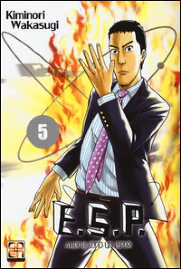 E.S.P. attenti! Sono un esper!. 5. - Kiminori Wakasugi |
